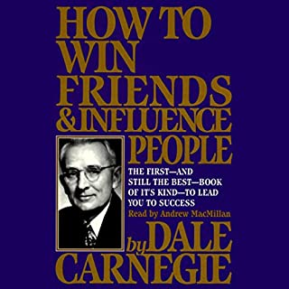 How to Win Friends & Influence People                   Written by:                                                                                                                                 Dale Carnegie                               Narrated by:                                                                                                                                 Andrew MacMillan                      Length: 7 hrs and 15 mins     1,218 ratings     Overall 4.7