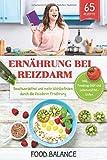 Ernährung bei Reizdarm: Beschwerdefrei und mehr Wohlbefinden durch die Reizdarm Ernährung inkl. Foodmap Diät und Lebensmittellisten 65 Rezepte (Reizdarmsyndrom, Band 1)