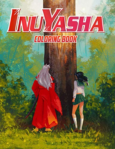 Inuyasha Coloring Book: Super Coloring Book for Kids and Fans of All Ages who love Inuyasha – 50+ GIANT Great Pages with Premium Quality Images.