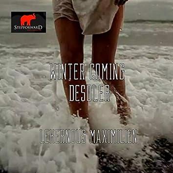 Winter Coming, Desoler !
