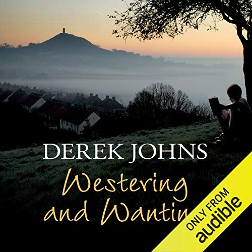 Westering and Wanting                   De :                                                                                                                                 Derek Johns                               Lu par :                                                                                                                                 Clive Mantle                      Durée : 9 h et 57 min     Pas de notations     Global 0,0