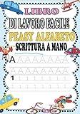 LIBRO DI LAVORO FACILE PEASY ALFABETO SCRITTURA A MANO: Practique el...