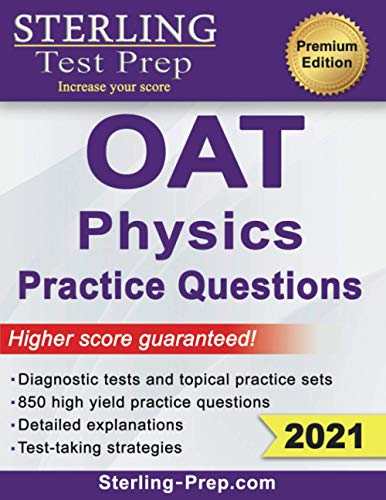 Sterling Test Prep OAT Physics Practice Questions: High Yield OAT Physics Practice Questions with Detailed Explanations