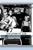 The Prose of Life: Russian Women Writers from Khrushchev to Putin - Benjamin M. Sutcliffe