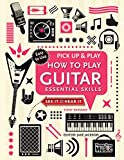 How to Play Guitar (Pick Up & Play): Essential Skills