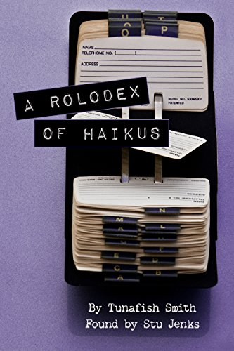 A Rolodex Of Haikus Poetry By Tunafish Smith Found By Stu Jenks English Edition