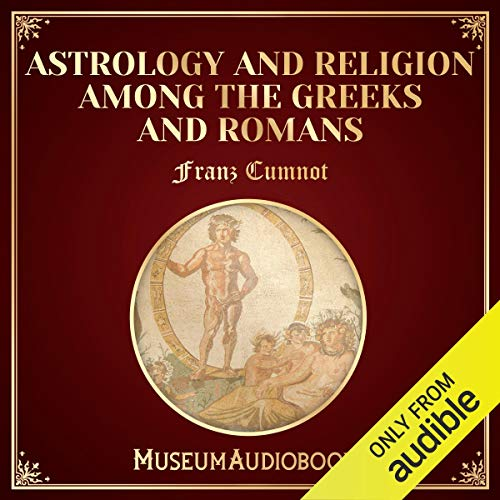 Astrology and Religion Among the Greeks and Romans audiobook cover art