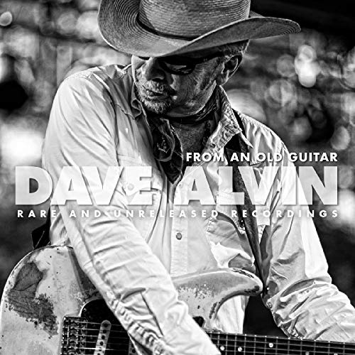 Album Art for From An Old Guitar: Rare and Unreleased Recordings by Dave Alvin