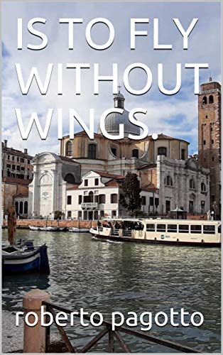 IS TO FLY WITHOUT WINGS. (English Edition)