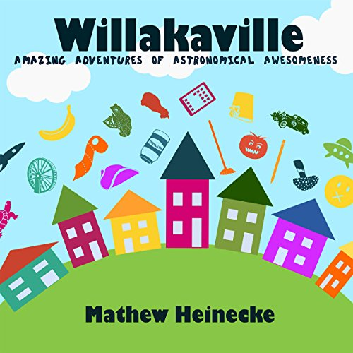 Willakaville: Amazing Adventures of Astronomical Awesomeness audiobook cover art