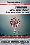 Coronavirus: la Terza Guerra Mondiale è contro un nemico invisibile:...