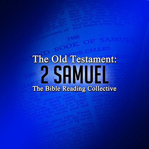 The Old Testament: 2 Samuel                   By:                                                                                                                                 The Old Testament                               Narrated by:                                                                                                                                 The Bible Reading Collective                      Length: 1 hr and 58 mins     Not rated yet     Overall 0.0