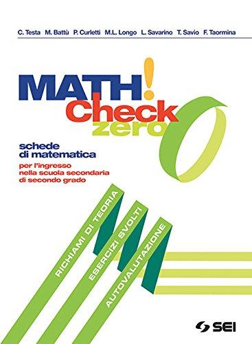 Math! Check 0. Per l ingresso nella scuola secondaria di secondo grado. Per le Scuole superiori. Con ebook. Con espansione online