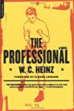 The Professional: A Novel by W.c. Heinz (13-Aug-2001) Paperback