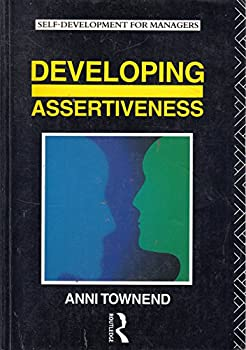 Paperback Developing Assertiveness (Self-Development for Managers) Book