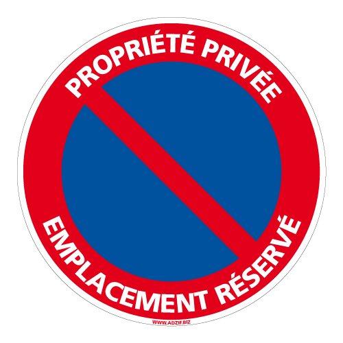 Panneau - Propriété Privée Emplacement Réservé - Diamètre 250 mm - Plastique Rigide PVC 1 mm - Protection Anti-UV - Très Résistant en Extérieur