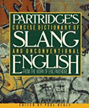 Concise Dictionary of Slang and Unconventional English: From a Dictionary of Slang and Unconventional English by Eric Partridge