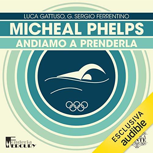 『Michael Phelps. Andiamo a prenderla』のカバーアート