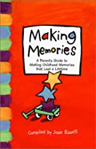 Making Memories (Creating Memories for Your Family that Last a Lifetime) (Lessons Learned)