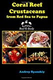 Coral Reef Crustaceans from Red Sea to Papua: Reef ID Books