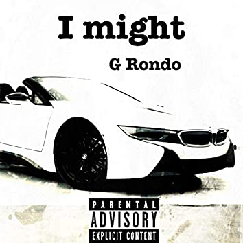 I Might