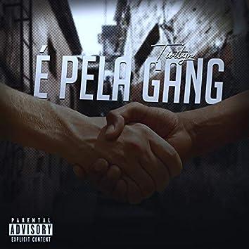 É pela Gang
