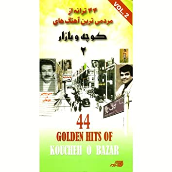 44 Golden Hits Of Koucheh O Bazar