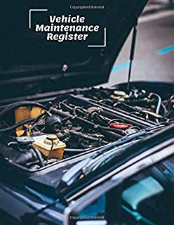 Vehicle Maintenance Register: Car Maintenance and Safety Routine Inspection Record Log Book Journal For All Your Automobile and Vehicle Check, Repair ... with 120 pages. (Vehicle maintenance logs)