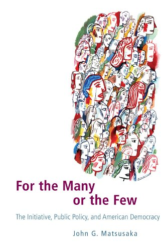 For the Many or the Few: The Initiative, Public Policy, and American Democracy (American Politics and Political Economy