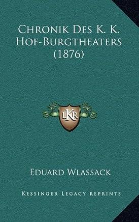 Chronik Des K. K. Hof-Burgtheaters (1876)