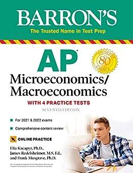 AP Microeconomics/Macroeconomics with 4 Practice Tests (Barron's Ap Microeconomics/Macroeconomics)