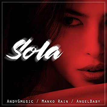 Sola (feat. Manko Rain, Angel Baby)