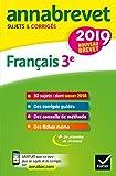 Annales du brevet Annabrevet 2019 Français 3e: 26 sujets corrigés...