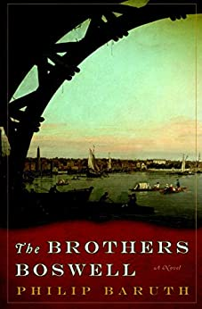 The Brothers Boswell: A Novel by [Philip Baruth]