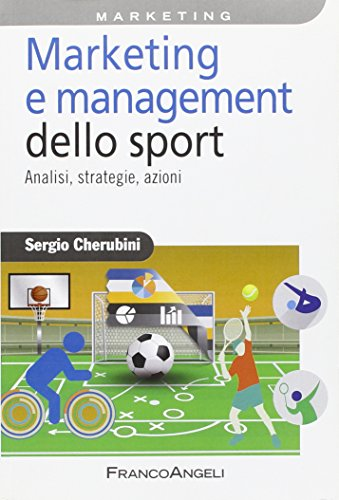 Marketing e management dello sport. Analisi, strategie, azioni