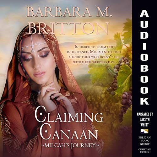 Claiming Canaan: Milcah's Journey Audiobook By Barbara M. Britton cover art