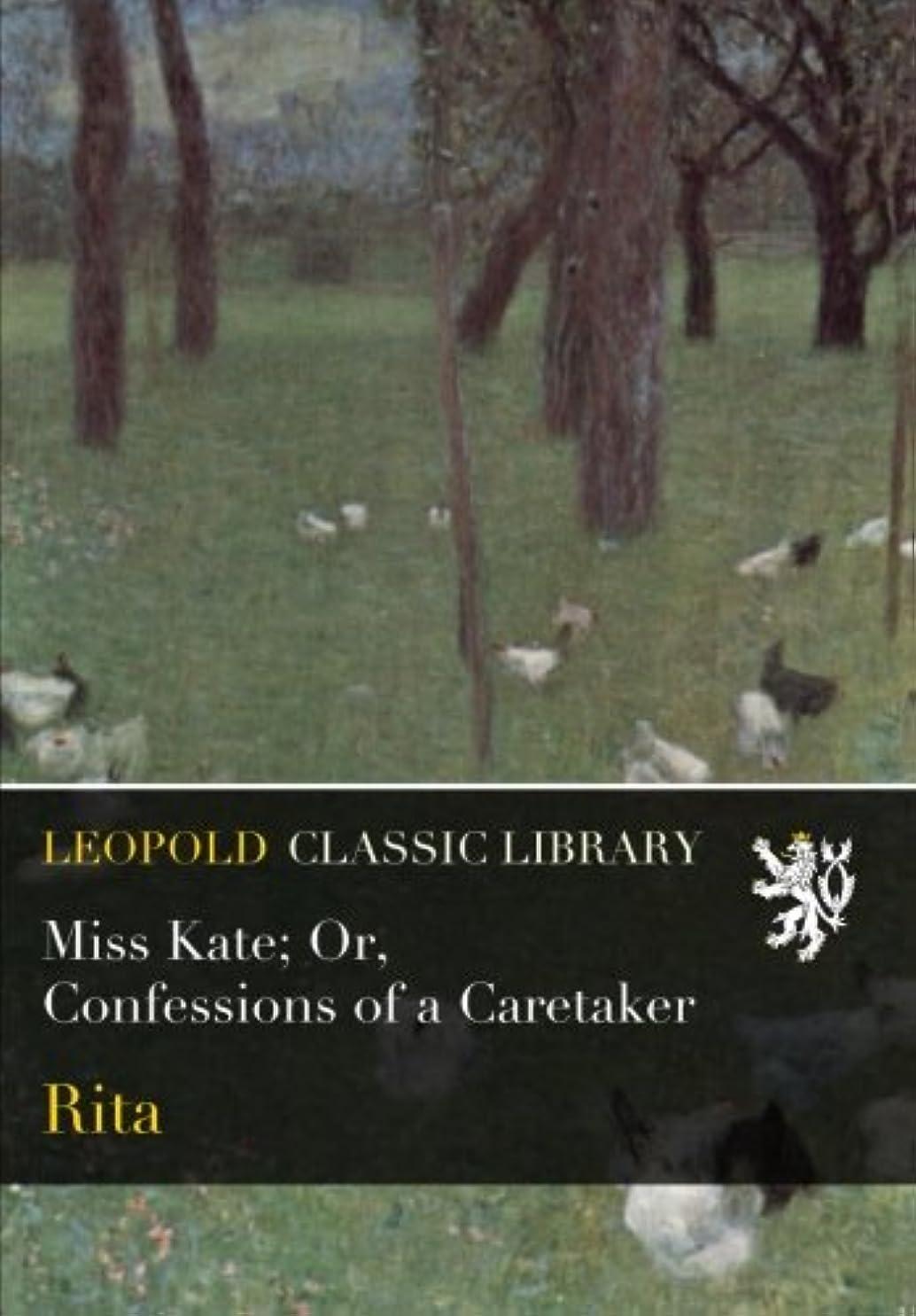 ジーンズ郡通行人Miss Kate; Or, Confessions of a Caretaker