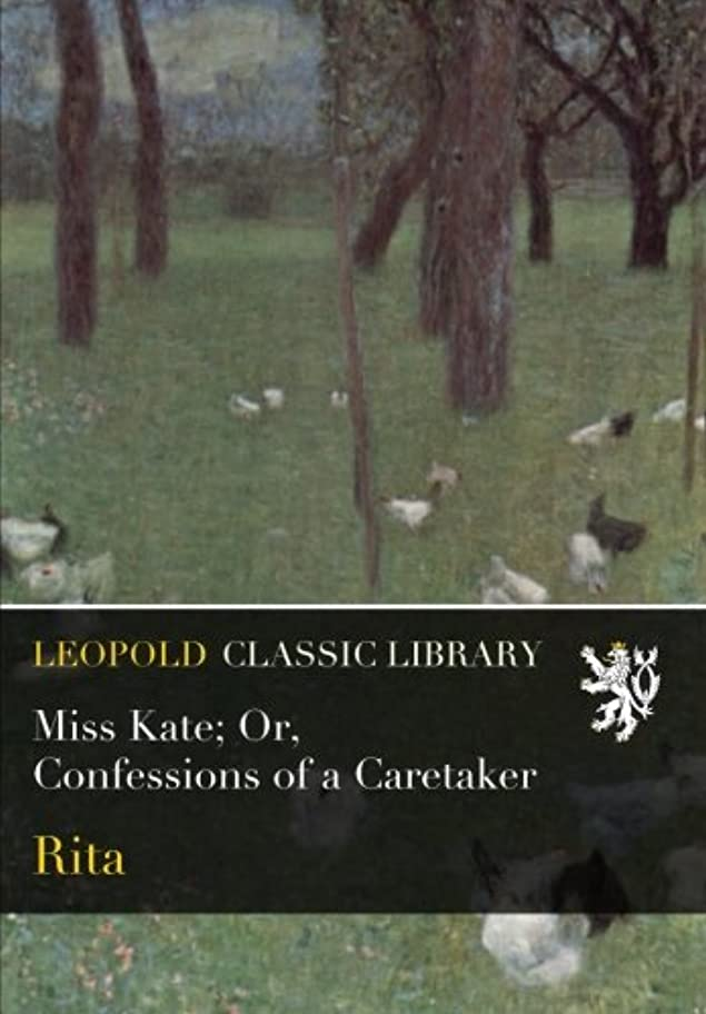 インシデント非武装化天才Miss Kate; Or, Confessions of a Caretaker
