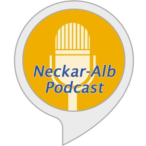 Neckar Alb Podcast Reutlingen Tübingen Zollernalb