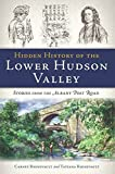 Hidden History of the Lower Hudson Valley: Stories from the Albany Post Road