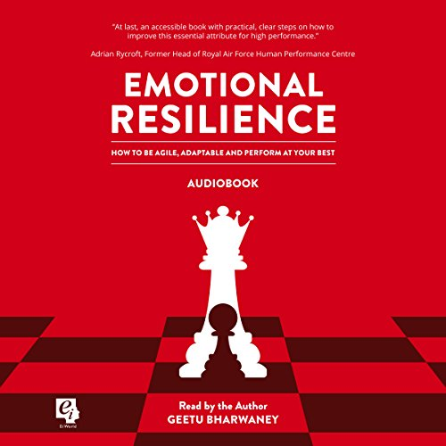 Emotional Resilience: How to be Agile, Adaptable and Perform at Your Best audiobook cover art