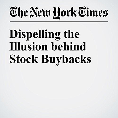Dispelling the Illusion behind Stock Buybacks audiobook cover art
