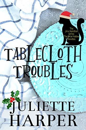 Tablecloth Troubles - The Jinx Hamilton Series: The Briar Hollow Novellas