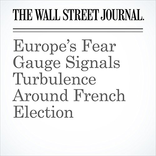 Europe's Fear Gauge Signals Turbulence Around French Election copertina