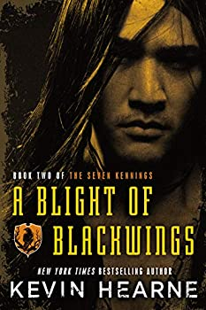 A Blight of Blackwings by Kevin Hearne science fiction and fantasy book and audiobook reviews