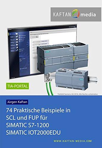 74 Praktische Beispiele in SCL und FUP für SIMATIC S7-1200, SIMATIC IOT2000EDU