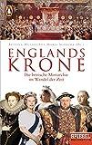 Englands Krone: Die britische Monarchie im Wandel der Zeit - Ein SPIEGEL-Buch - Bettina Musall