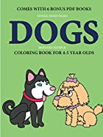 Coloring Book for 4-5 Year Olds (Dogs)
