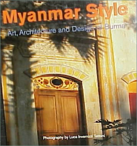 Myanmar Style: Art, Architecture and Design of Burmaの詳細を見る