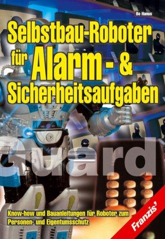 Selbstbau-Roboter für Alarm- & Sicherheitsaufgaben